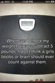 well for me, maybe subtract 1 pound total... LOL! @Dawn PylesRemember This, Laugh, Quotes, Funny, 10 Pound, Smart Girls, Weightloss, Weights Loss, True Stories
