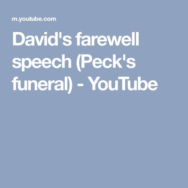 David's farewell speech (Peck's funeral) - YouTube