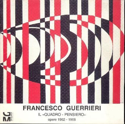"""Francesco Guerrieri. Il """"Quadro-Pensiero"""". Opere 1962-1968. Roma, Galleria Monogramma Arte Contemporanea, 2000. Catalogo di mostra"""