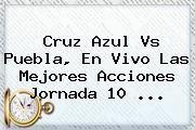 http://tecnoautos.com/wp-content/uploads/imagenes/tendencias/thumbs/cruz-azul-vs-puebla-en-vivo-las-mejores-acciones-jornada-10.jpg Cruz Azul vs Puebla. Cruz Azul vs Puebla, en vivo las mejores acciones jornada 10 ..., Enlaces, Imágenes, Videos y Tweets - http://tecnoautos.com/actualidad/cruz-azul-vs-puebla-cruz-azul-vs-puebla-en-vivo-las-mejores-acciones-jornada-10/