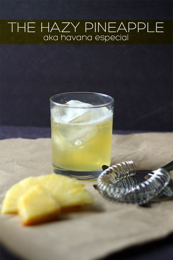 The Pineapple Haze Cocktail (aka Havana Especial) | Squirrelly Minds