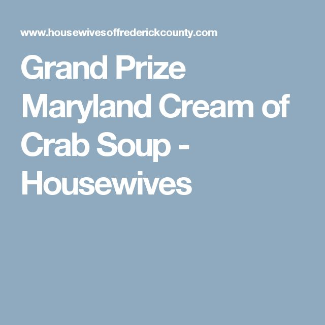 Grand Prize Maryland Cream of Crab Soup - Housewives