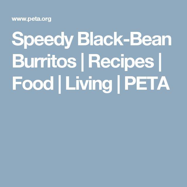 Speedy Black-Bean Burritos | Recipes | Food | Living | PETA