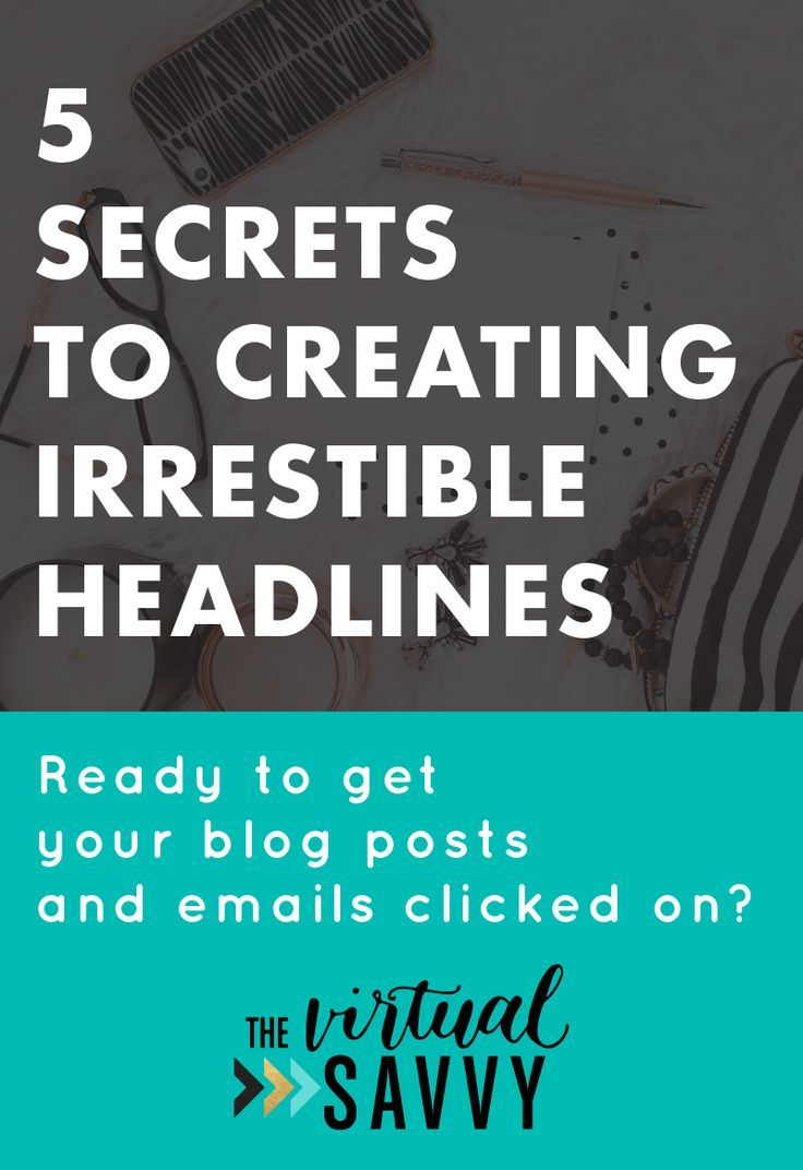 Create Blog Post and Email Headlines That Get Clicked On! via The Virtual Savvy | Create irresistible blog post titles and email subject lines that grab your readers attention, increase click throughs and traffic to your website.  #va #virtualassistant #marketing #socialmedia #blogging #branding