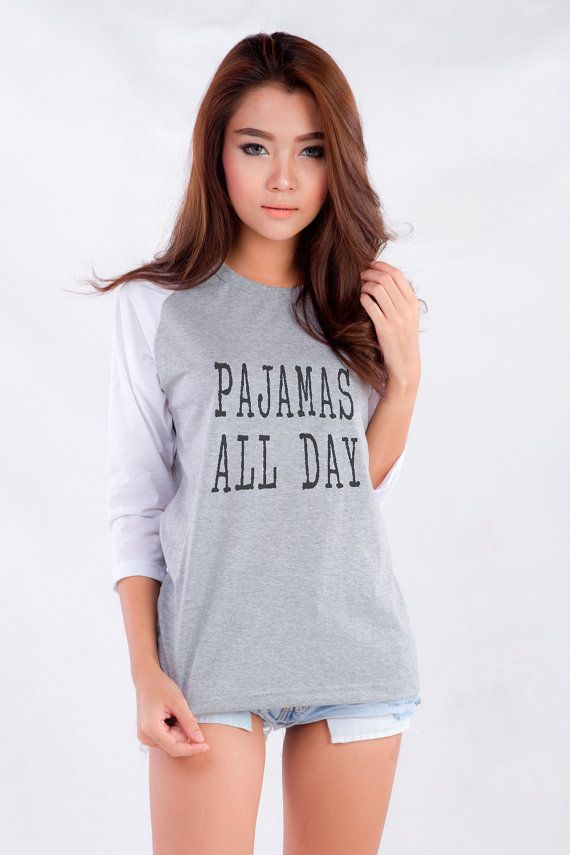 Pajamas all day Funny Tshirt Tumblr Quote Shirts with - Fashion Teenage Girls Clothes Tumblr