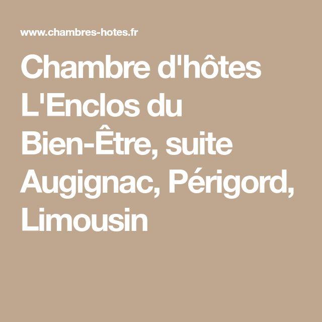 Chambre d'hôtes L'Enclos du Bien-Être, suite Augignac, Périgord, Limousin