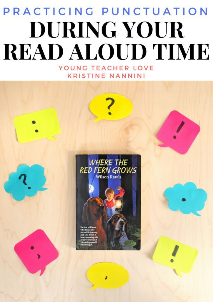 Practicing Punctuation During Your Read Aloud Time - FREE ideas, mentor texts, and more! - Young Teacher Love by Kristine Nannini