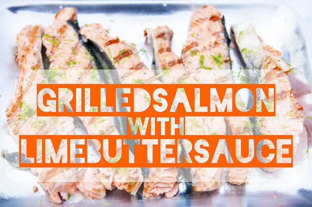 Grilled Salmon with Lime Butter Sauce | Recipe