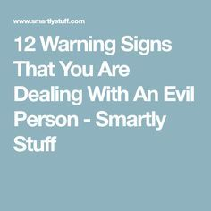 12 Warning Signs That You Are Dealing With An Evil Person - Smartly Stuff