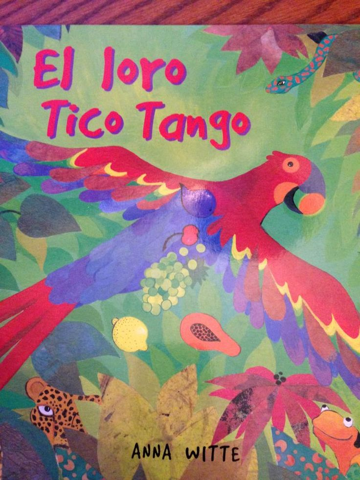 31 Days of Spanish Books for Kids--El Loro Tico Tango