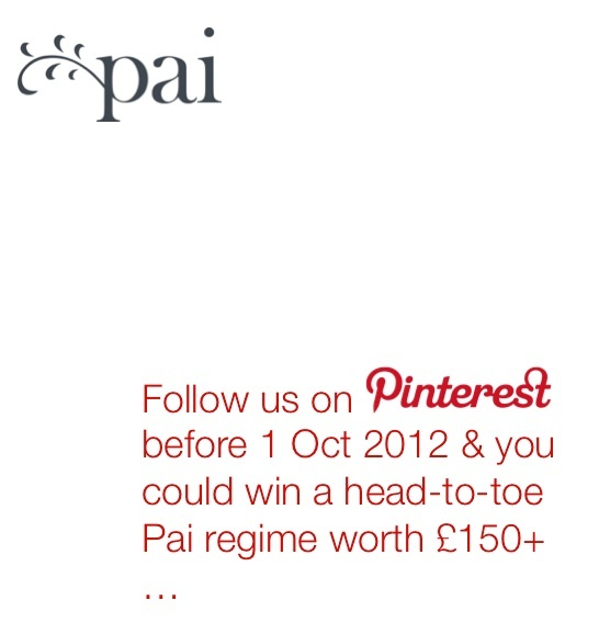 Competition time! Follow us on Pinterest before 1 Oct 2012 & you could win a head-to-toe Pai Skincare regime of dreams...