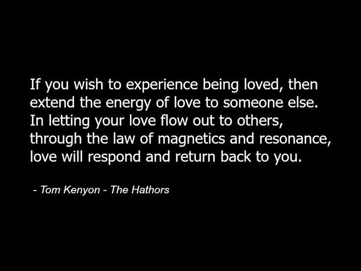 Tom Kenyon - The Hathors - Quote - Love - Law of Attraction - Spirituality - Spiritual 2.jpg