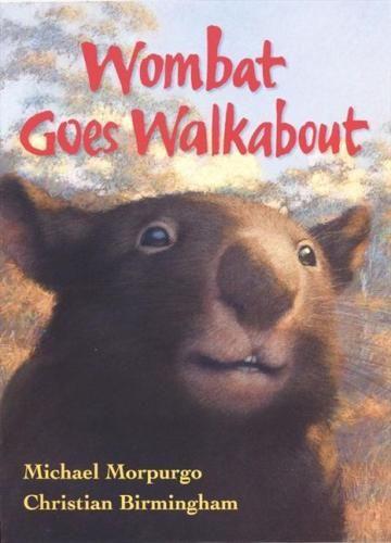 Wombat Goes Walkabout - Michael Morpurgo