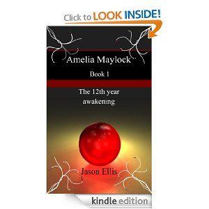The 12th year awakening; Amelia Maylock (Amelia Maylock books) by Jason Ellis. $1.19. 153 pages. Author: Jason Ellis