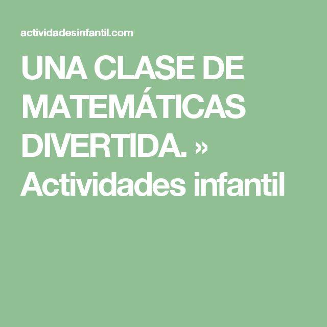 UNA CLASE DE MATEMÁTICAS DIVERTIDA. » Actividades infantil