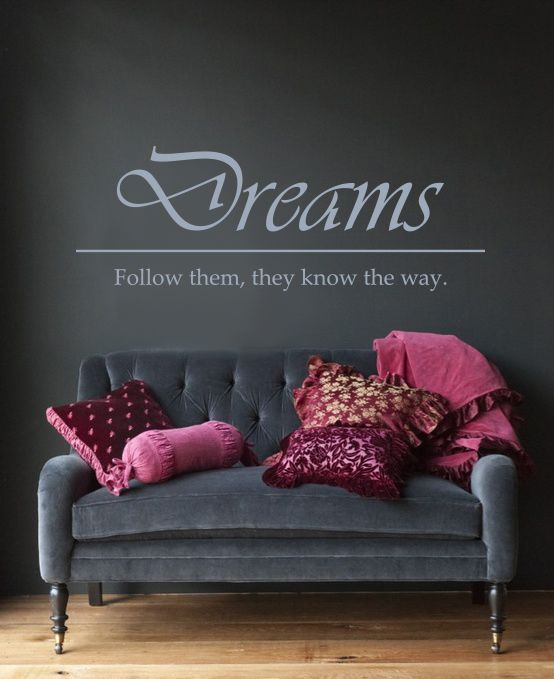 Muursticker - Muurtekst DreamsDreams Follow them, they know the way Meer informatie over onze muurstickers vind u hier