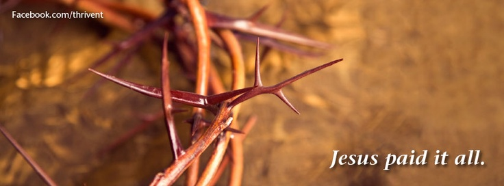 Lenten And Easter Facebook Cover Photo Jesus Paid It All