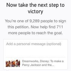 GUYS. WE ARE UP TO 34,000+!!!!! PLEASE GO VOTE FOR THE PERCY JACKSON TV SHOW. CLICK ON THE PICTURE TO VOTE!!!PLEASE PLEASE PLEASE PLEASE VOTE!!!! WE CAN DO THIS I KNOW WE CAN DO IT!!! PIN EVERYWHERE EVEN IF YOU DIDN'T VOTE! <--- Right nog there are alredy 51,399 people that have signed this petition. Still 23,601 more people needed!
