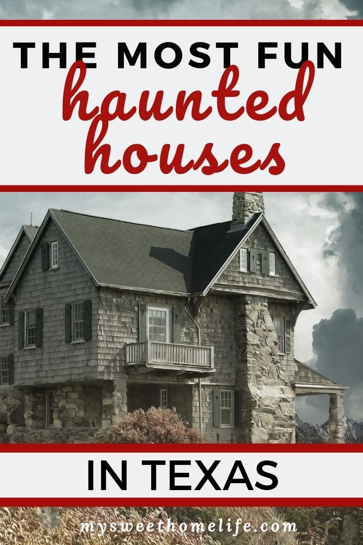 The Best Haunted Houses In Texas Haunted Houses In Texas Best Haunted Houses Halloween Date