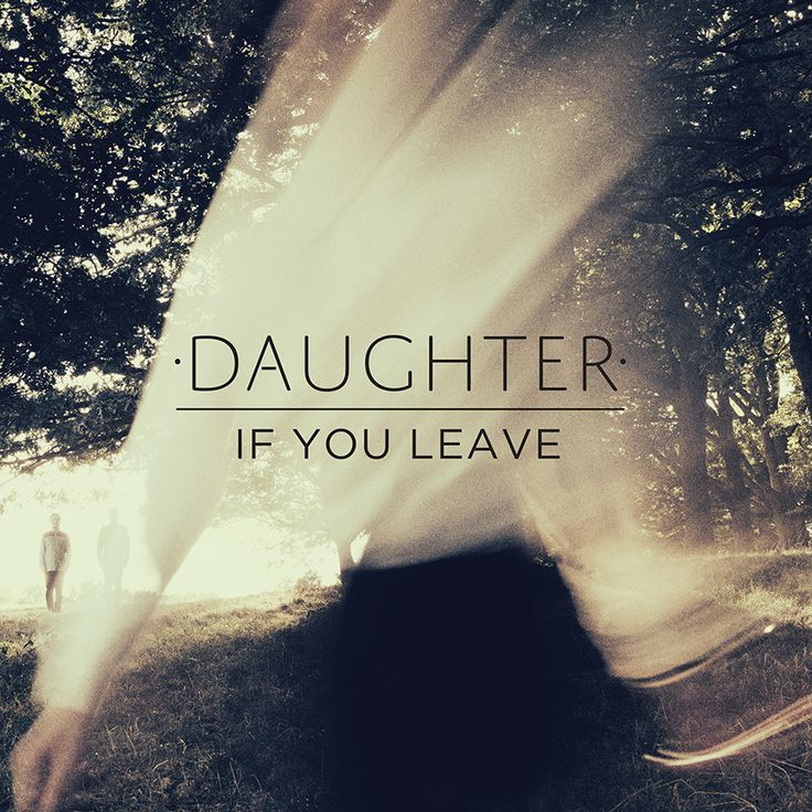 Daughter - If You Leave. Recorded partly at Miloco's Musikbox and 123 Studios and produced by Igor Haefeli and Rodaidh McDonald and engineered by Brett Shaw.