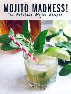 Learning how to make mojitos at home is great, and not just because you'll keep the busy bartenders in your life happy. You can start with these 10 fabulous mojito recipes