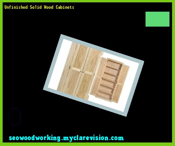 Unfinished Solid Wood Cabinets 104505 - Woodworking Plans and Projects!