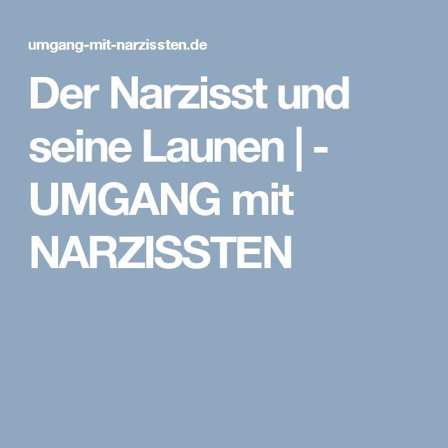 Der Narzisst und seine Launen | - UMGANG mit NARZISSTEN