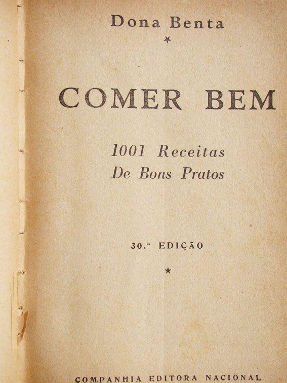 """""""O primeiro livro de receitas que caiu nas minhas mãos foi uma edição de """"Dona Benta"""" dos anos 50, que era da minha mãe...."""""""