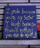 Sister Gift Idea- Funny Sister Quote on 12×12 Canvas