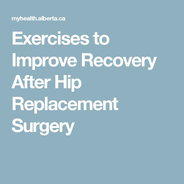 Exercises To Improve Recovery After Hip Replacement