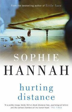 Sophie Hannah writes some great and twisted books, but watch out -- some were published under different names between US/UK.  Make sure you aren't reading the same one twice!