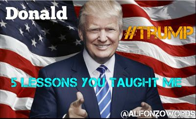 #DonaldTrump - 5 Lessons You Taught Me #Trump #amwriting #Business #Quote #Motivation #Success