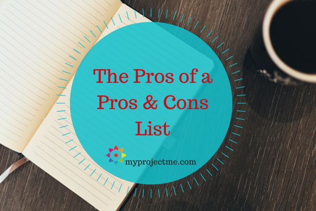 The Pros of Making a Pros and Cons List  (Decision making made easier!)