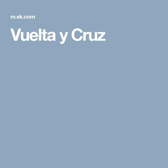 Vuelta y Cruz