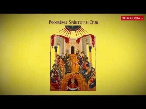 Troparul Pogorârii Sfântului  Duh (Rusaliile sau Cincizecimea) - 19 iunie