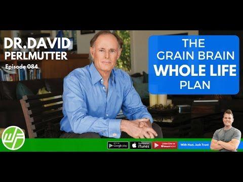 The GRAIN BRAIN Whole Life Plan | Dr. David Perlmutter