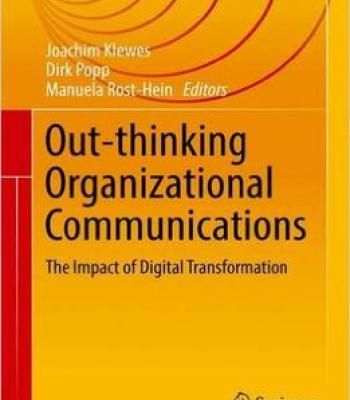 Out-Thinking Organizational Communications: The Impact Of Digital Transformation PDF