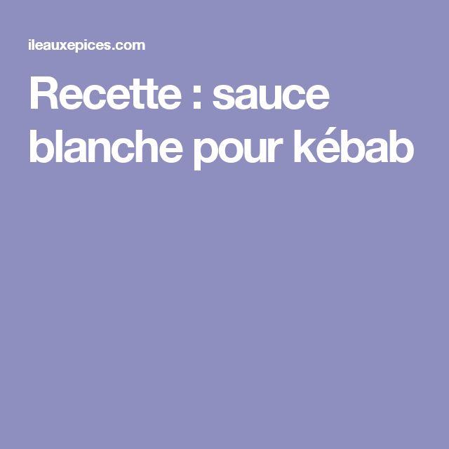 Recette : sauce blanche pour kébab