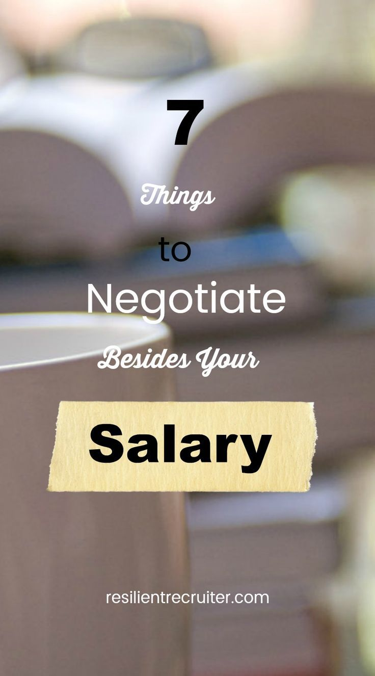 7 Things to Negotiate Besides Your Salary
