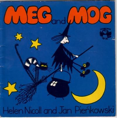 Meg and Mog by Helen Nicoll  A favourite from my childhood!