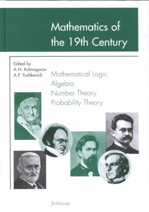 Mathematics of the 19th Century: Mathematical Logic, Algebra, Number Theory, Probability Theory