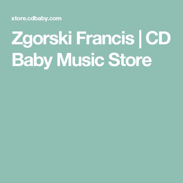 Zgorski Francis   CD Baby Music Store