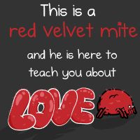 The Oatmeal, always disturbing yet hilarious - This is a red velvet mite and he is here to teach you about love