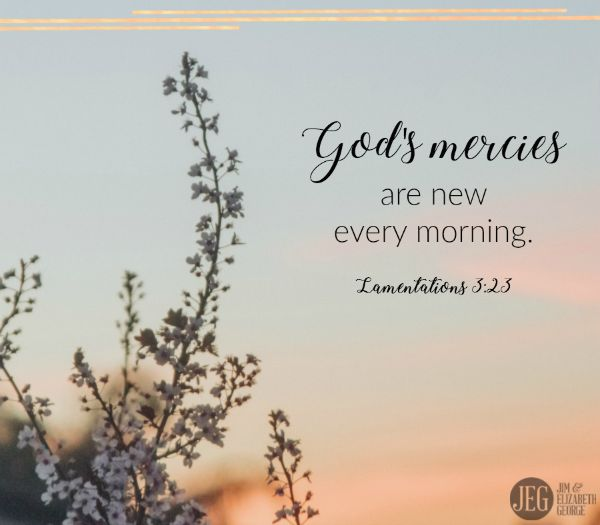 Tuck this truth away in your heart tonight to recall every morning.