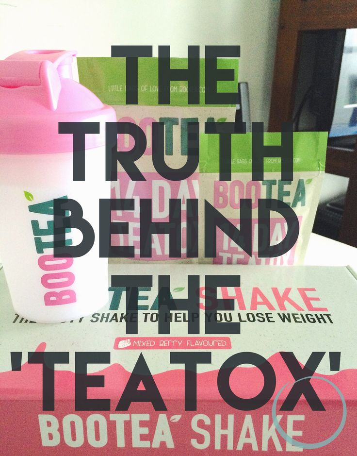 The Truth Behind The 'TeaTox' #BooTea #Detox #Teatox