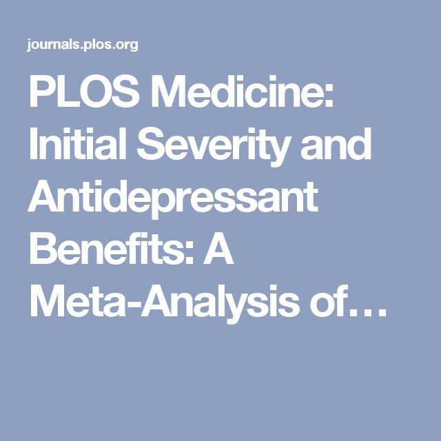 PLOS Medicine: Initial Severity and Antidepressant Benefits: A Meta-Analysis of…