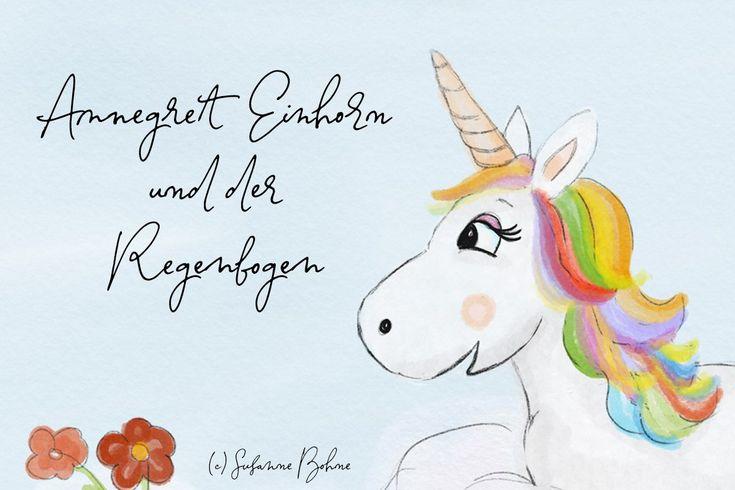 Annegret Einhorn und der Regenbogen (Lerngeschichte für Kinder) – Hallo liebe Wolke – Mamablog, Autorenblog