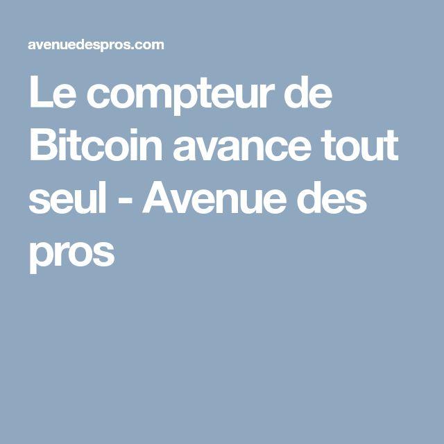 Le compteur de Bitcoin avance tout seul  - Avenue des pros