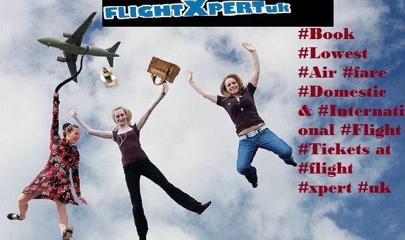 #Book #Lowest #Air #fare #Domestic & #International #Flight #Tickets at #flight #xpert #uk www.flightxpertuk.com