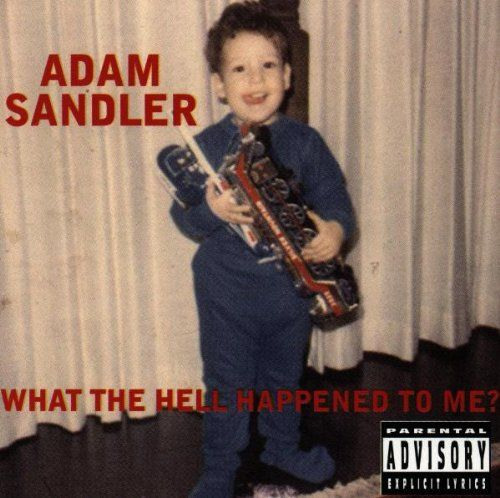 WHAT THE HELL HAPPENED TO ME? includes 7 songs and 13 comedy skits. Personnel: Adam Sandler (vocals, guitar); Lisa Mordente (vocals); Allen Covert, Frank Coraci, Jon Rosenberg, Tim Herlihy, Bean Mille